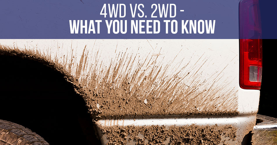 4WD vs. 2WD - What You Need to Know