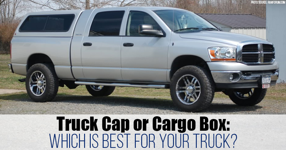 Truck Cap or Cargo Box: Which is Best for Your Truck?