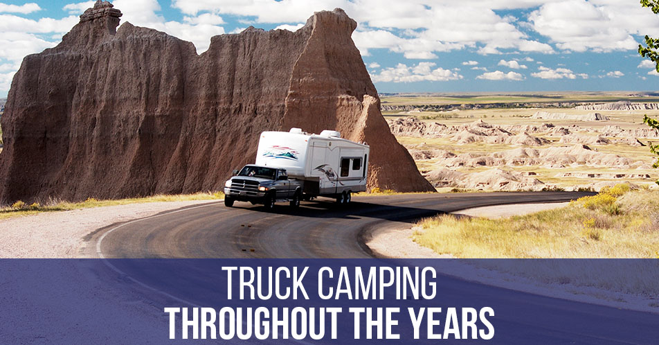 Truck Camping Throughout the Years