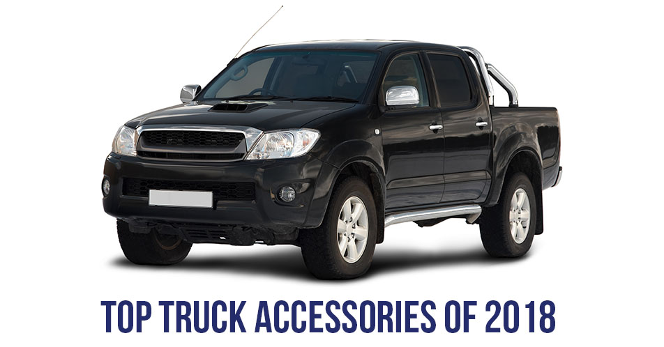 Top Truck Accessories of 2018